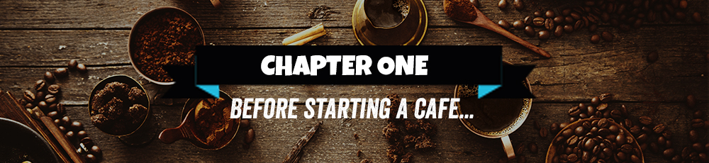 chapter one starting a cafe