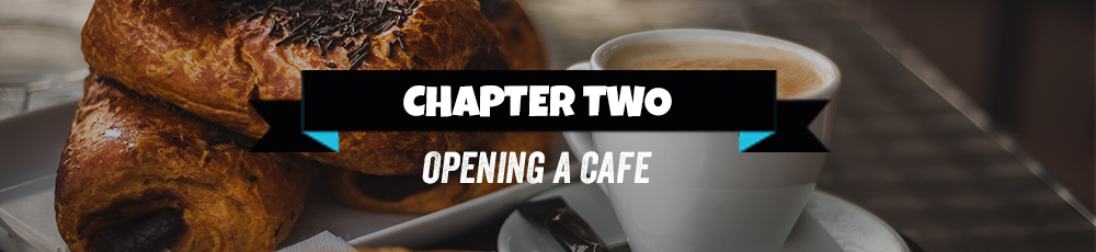 chapter two opening a cafe