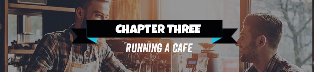 chapter three running a cafe