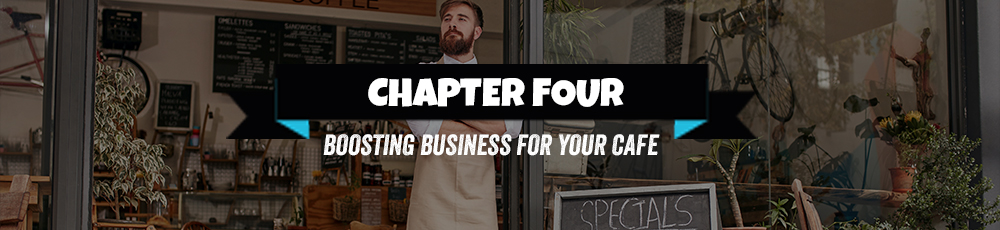 chapter four boosting business for your cafe