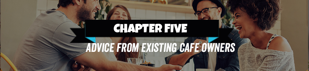 chapter five advice from cafe owners